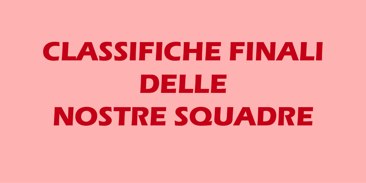 CLASSIFICHE FINALI